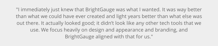 BrightGauge was easy to use and looked great for Jones IT