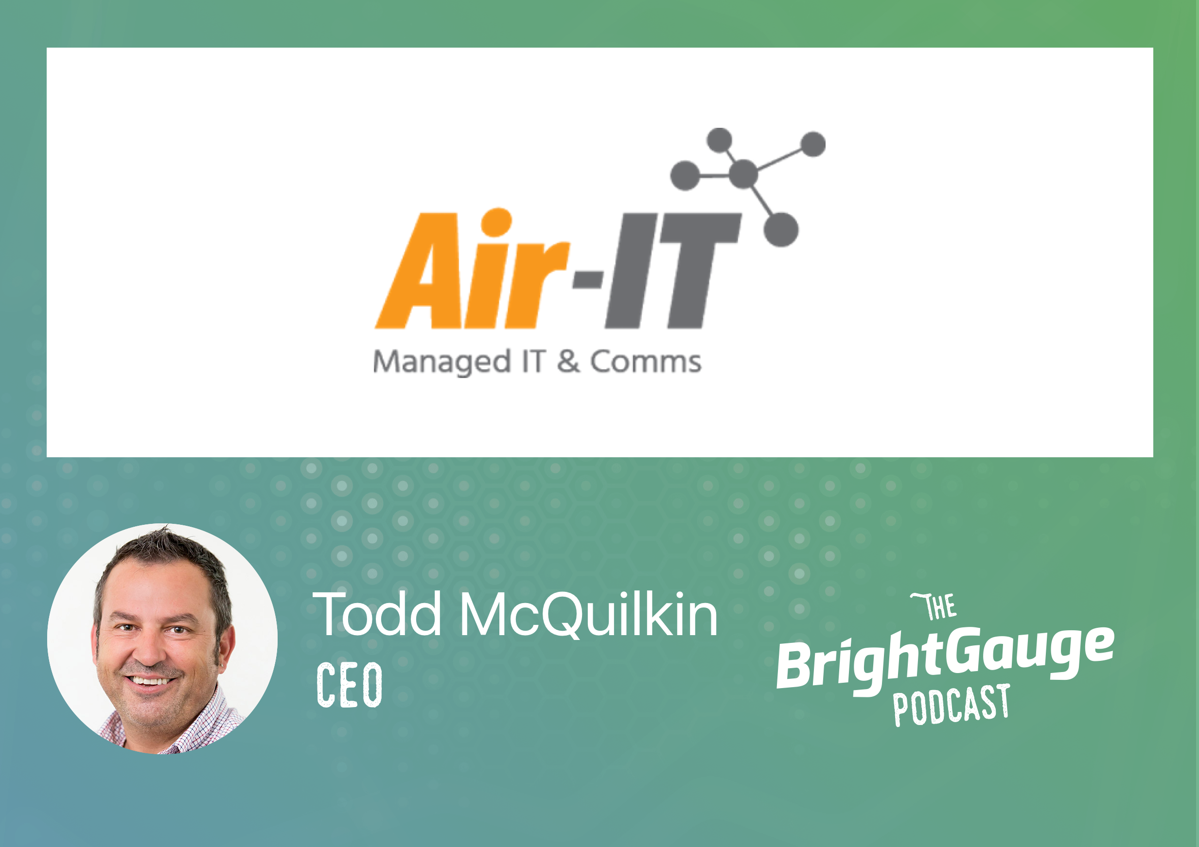 [Podcast] Episode 34: Todd McQuilkin & Simon Smith of Air-IT