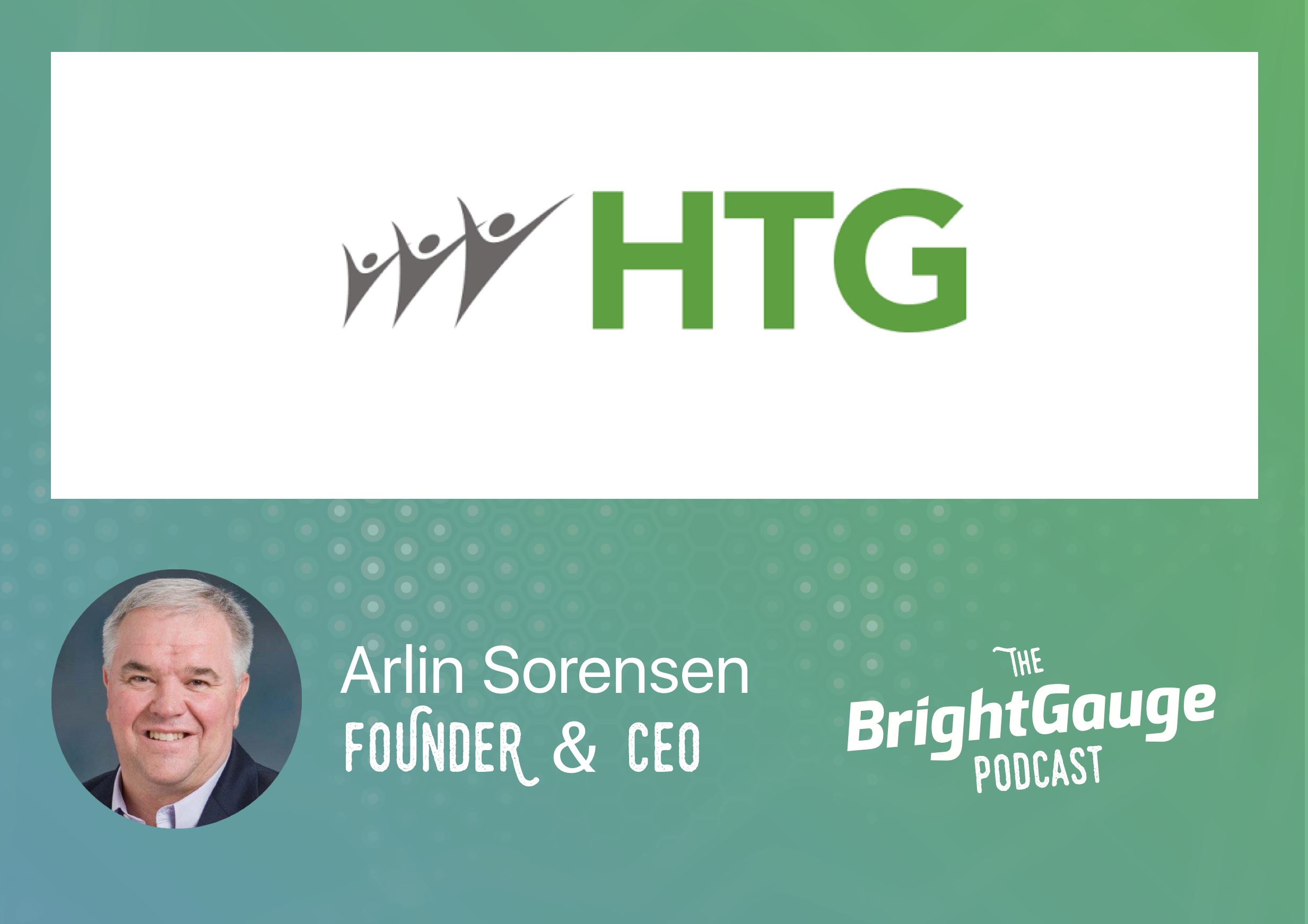 [Podcast] Episode 35 with Arlin Sorensen of HTG Peer Groups