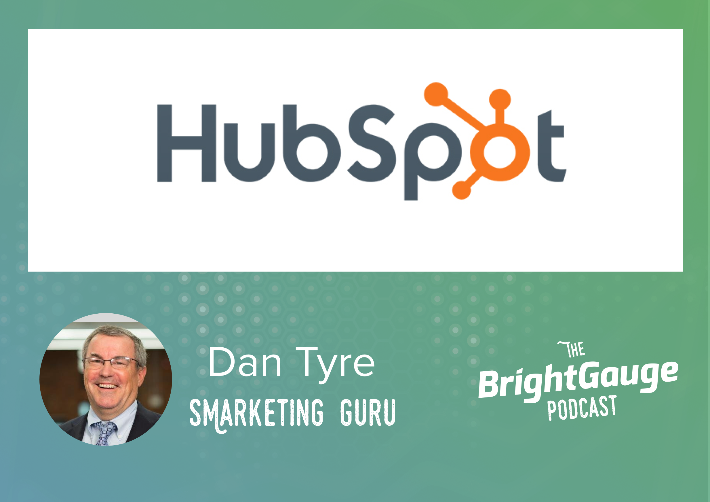 [Podcast] Episode 13 with Dan Tyre of HubSpot