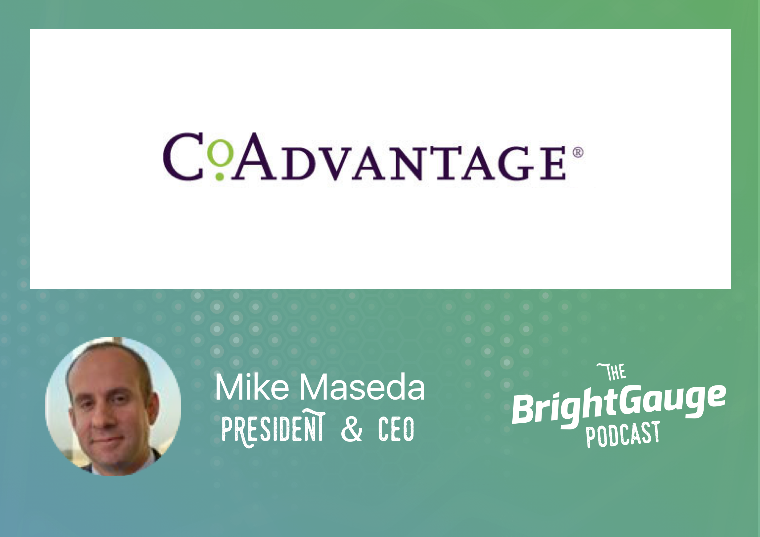 [Podcast] Episode 24 with Mike Maseda of CoAdvantage