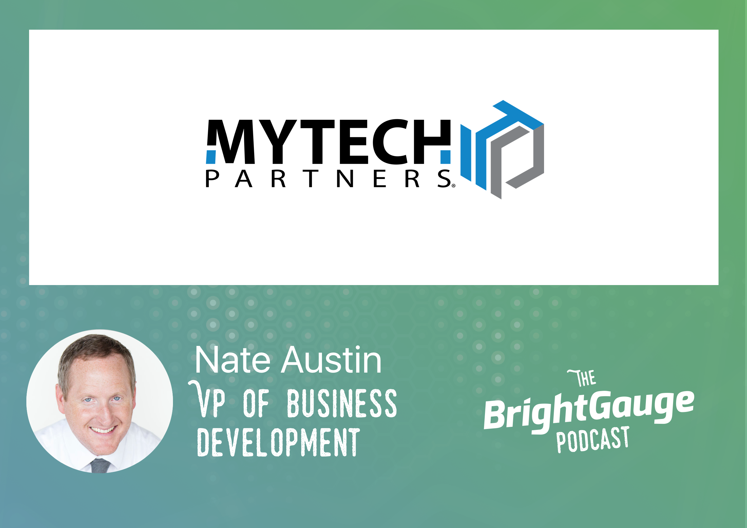 [Podcast] Episode 38 with Nate Austin of Mytech Partners