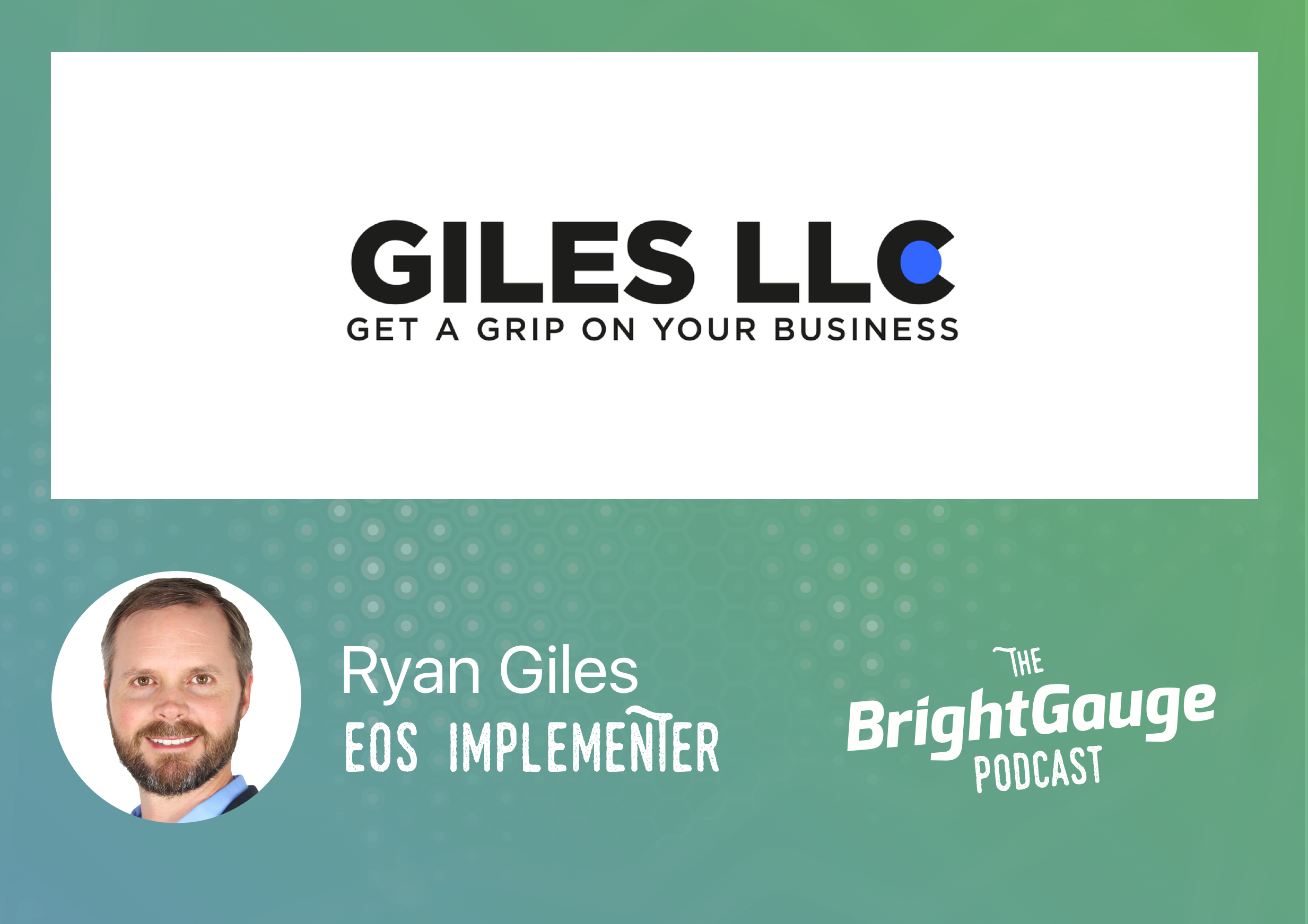[Podcast] Episode 37 with Ryan Giles, Professional EOS Implementer