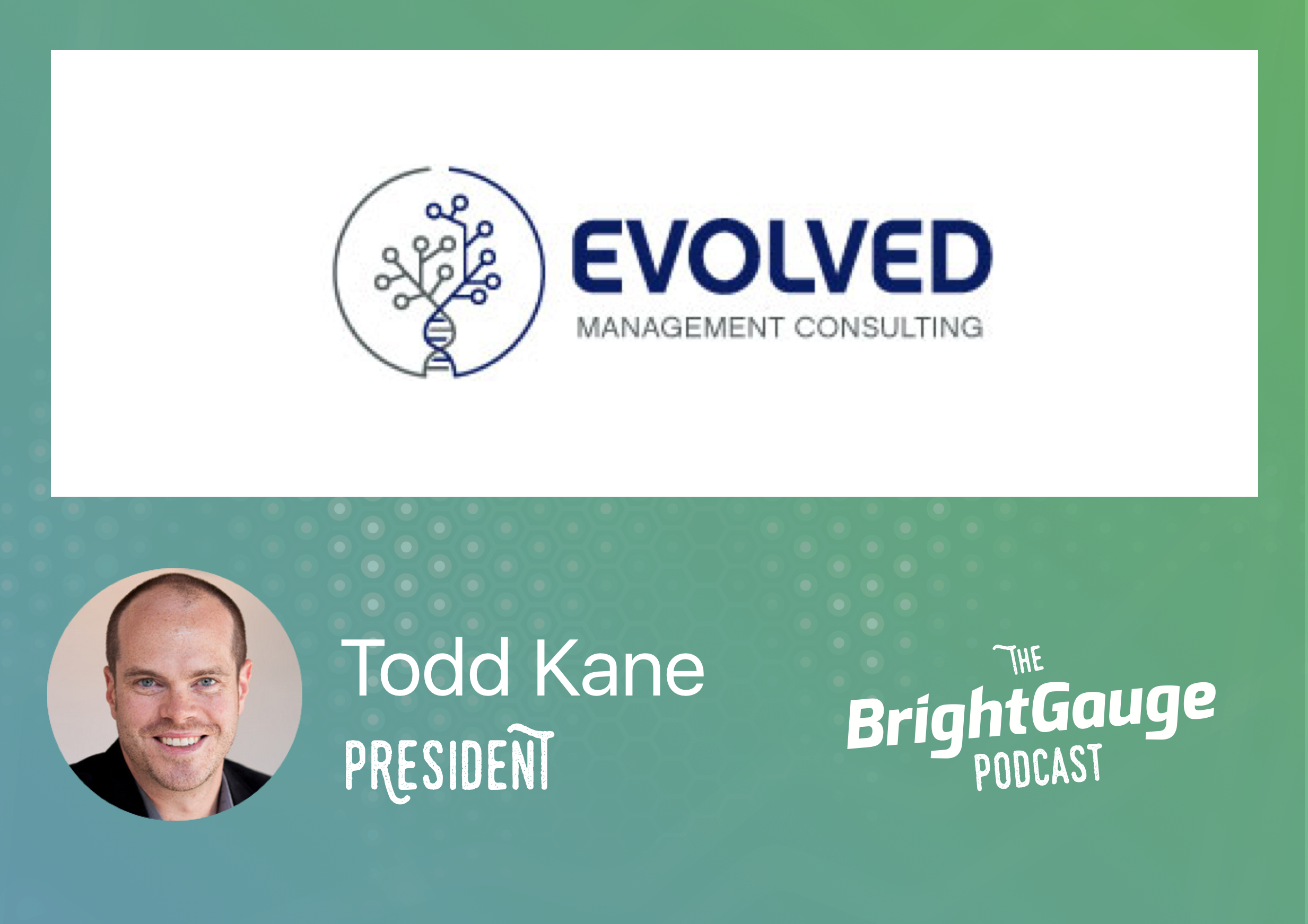 [Podcast] Episode 28 with Todd Kane of Evolved Management