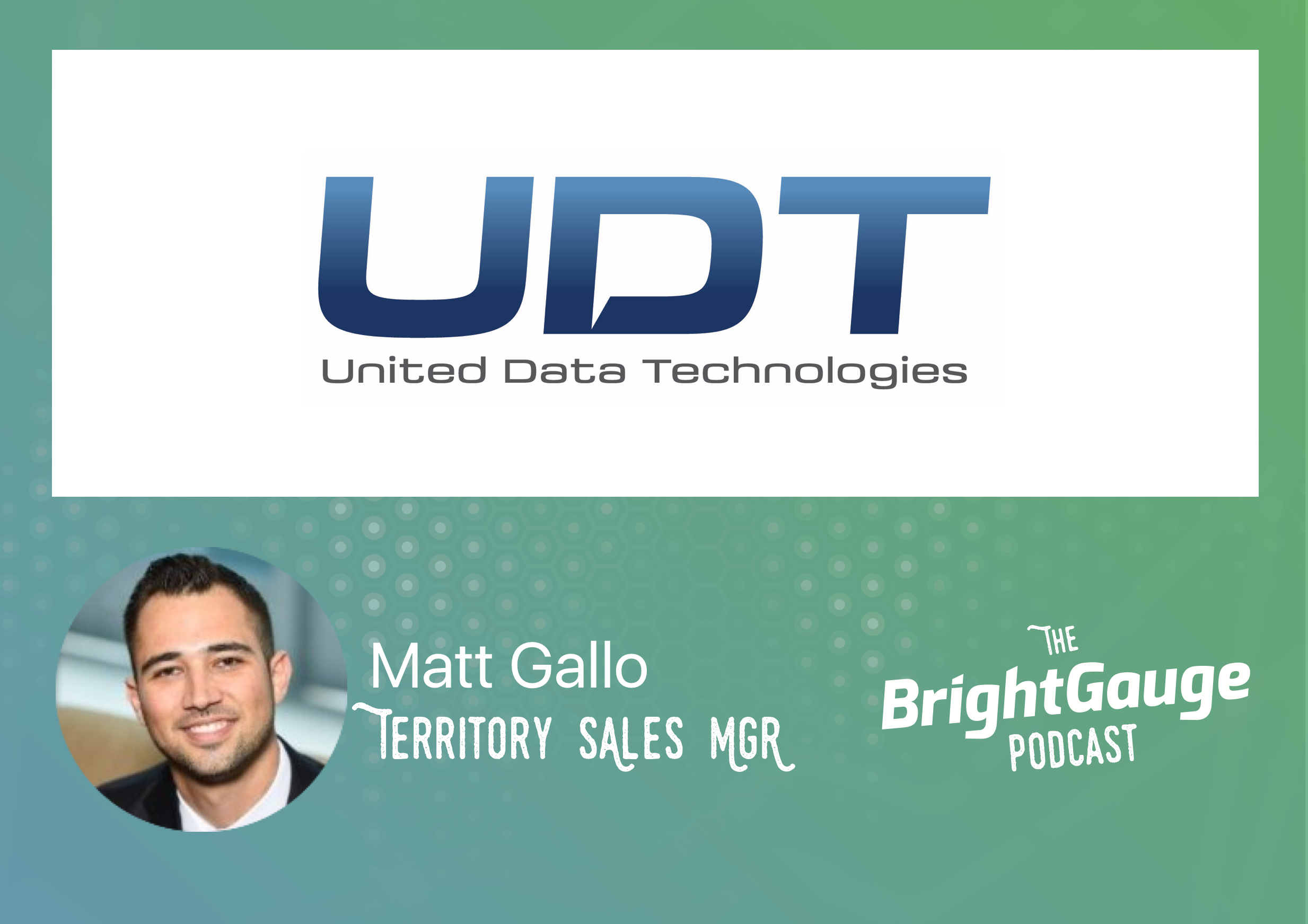[Podcast] Episode 3 with Matt Gallo of United Data Technologies